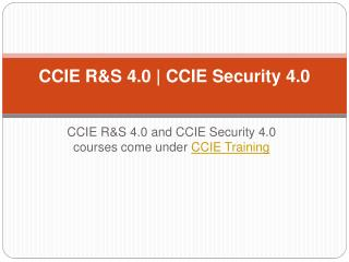 CCIE R&S 4.0 & CCIE Security 4.0