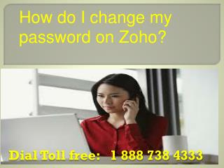 How to change password on Zoho in IPAD Zoho Customer Service 1-888-738-4333 Contact Number