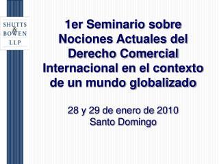 1er Seminario sobre Nociones Actuales del Derecho Comercial Internacional en el contexto de un mundo globalizado  28 y 2