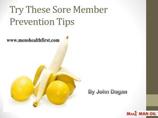 Try These Sore Member Prevention Tips
