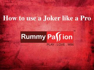 How to use a Joker like a Pro - Rummy Passion