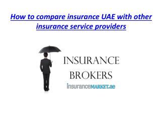 How to compare insurance UAE with other insurance service providers
