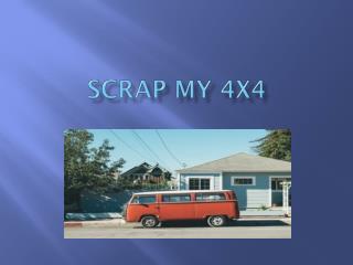 Scrap My 4x4