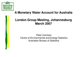 A Monetary Water Account for Australia  London Group Meeting, Johannesburg  March 2007