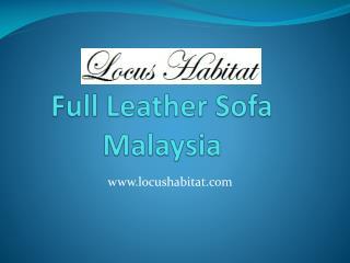 Full Leather Sofa Malaysia - www.locushabitat.com