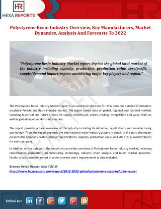 Polystyrene Resin Industry Overview, Key Manufacturers, Market Dynamics, Analysis And Forecasts To 2022