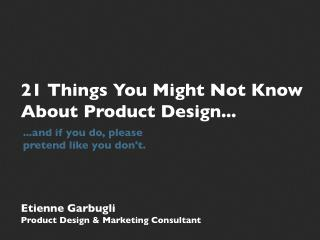 21 Things You Might Not Know About Product Design...