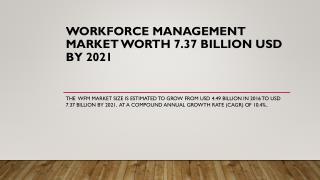 Workforce Management Market Worth 7.37 Billion USD by 2021