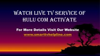 Watch Live Tv Service Of Hulu Com Activate