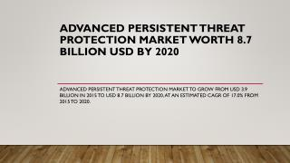 Advanced Persistent Threat Protection Market Worth 8.7 Billion USD by 2020
