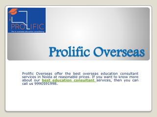 Prolific Overseas is the right choice for overseas education consultants