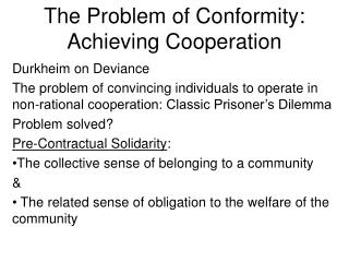 The Problem of Conformity: Achieving Cooperation