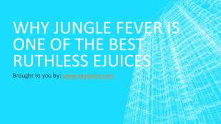 Why Jungle Fever Is One Of The Best Ruthless Ejuices