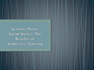 Suzanne Porter, Social Worker- The Benefits of Wilderness Training