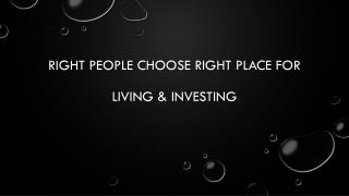 Right people choose right place for Residential & Commercial