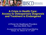 A Crisis in Health Care: Access to Osteoporosis Diagnosis and Treatment is Endangered