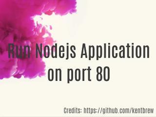 Run nodejs application on port 80