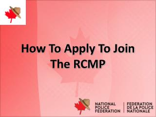 How To Apply To Join The RCMP