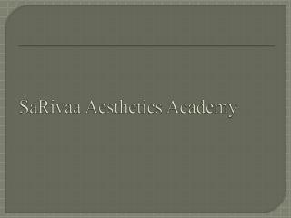 Sarivaa Aesthetics Academy