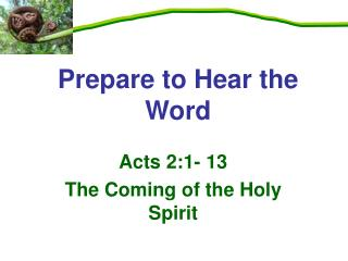Acts 2:1- 13 The Coming of the Holy Spirit