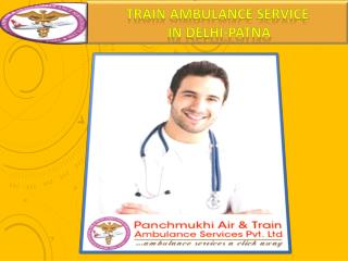 Get Low Cost Panchmukhi Train Ambulance from Delhi Patna