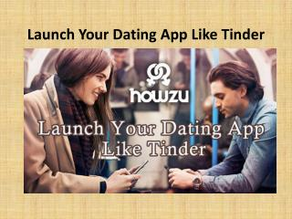 Launch Your Dating App Like Tinder