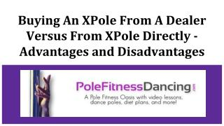 Buying An XPole From A Dealer Versus From XPOle Directly - Advantages and Disadvantages