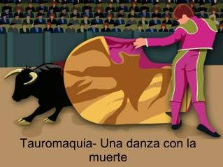 Tauromaquia- una danza con la muerte