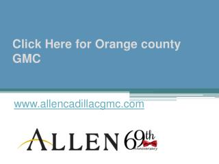 Click Here for Orange county GMC - www.allencadillacgmc.com