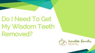 Do I Need To Get My Wisdom Teeth Removed? - Karalee Family Dental
