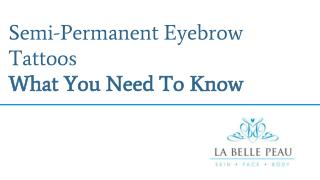 Semi-Permanent Eyebrow Tattoos What You Need To Know - La Belle Peau