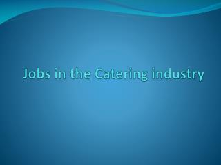 Jobs in the Catering industry