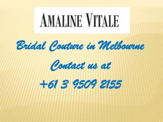 Wedding Dresses Bridal Couture in Melbourne