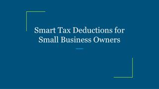 Smart Tax Deductions for Small Business Owners