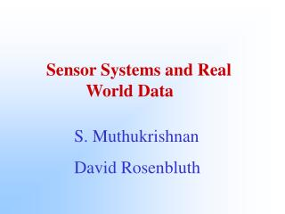 Sensor Systems and Real    World Data