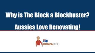 Why is The Block a Blockbuster? Aussies Love Renovating! - Bonza Bins