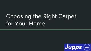Choosing the Right Carpet for Your Home - Jupps Floor Coverings