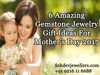 6 Amazing Gemstone Jewelry Gift Ideas For Mother's Day 2017