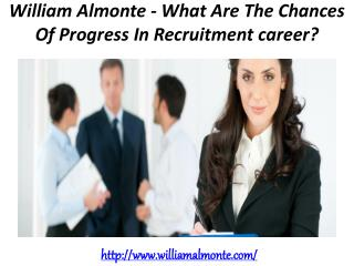 William Almonte - What Are The Chances Of Progress In Recruitment career?