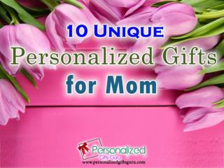 10 Unique Personalized Gifts Ideas for Mom