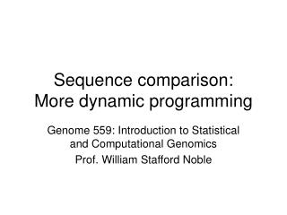 Sequence comparison:  More dynamic programming