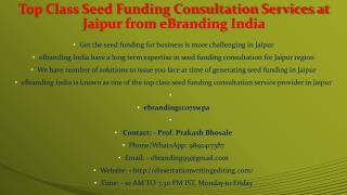 87 Top Class Seed Funding Consultation Services at Jaipur from eBranding India