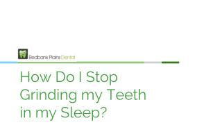 How Do I Stop Grinding My Teeth in my Sleep - Redbank   Plains Dental