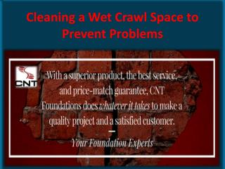 Cleaning a Wet Crawl Space to Prevent Problems