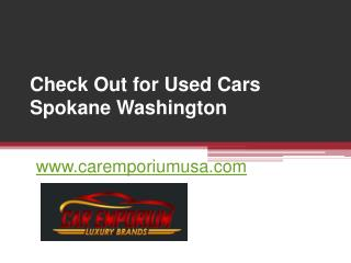 Check Out for Used Cars Spokane Washington - www.caremporiumusa.com