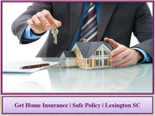 Get Home Insurance | Safe Policy | Lexington SC