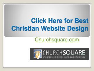 Click Here for Best Christian Website Design - Churchsquare.com