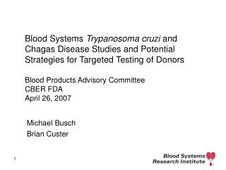 Blood Systems Trypanosoma cruzi and Chagas Disease Studies and Potential Strategies for Targeted Testing of Donors  Bloo