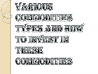 How To invest in Various Commodities