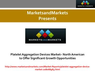 Platelet Aggregation Devices Market estimated worth $342.4 Million by 2020